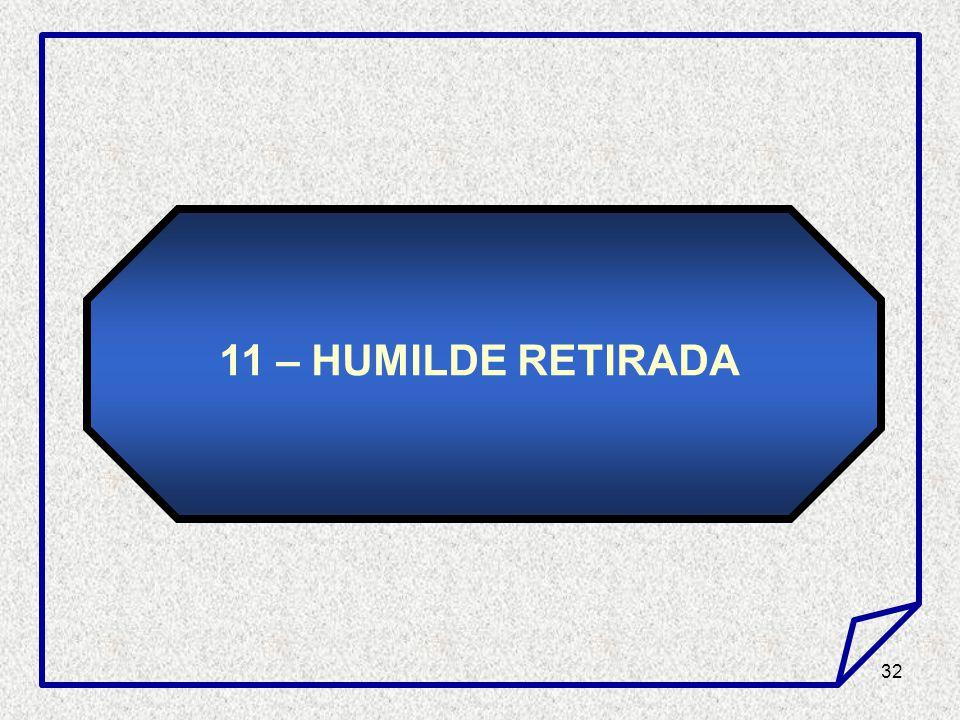 32 11 – HUMILDE RETIRADA