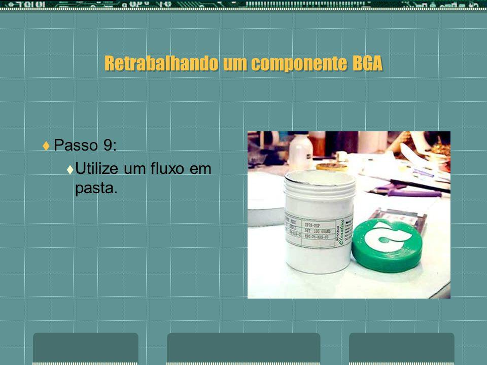 Retrabalhando um componente BGA Passo 8: Verifique bem se os pontos de solda estão bem limpos.