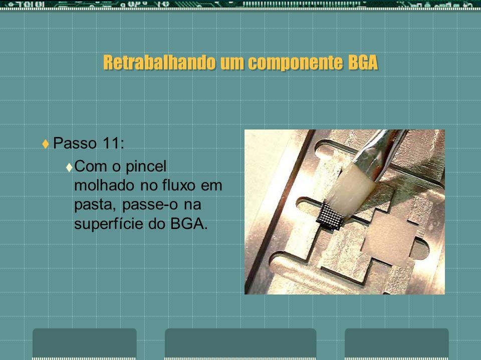 Retrabalhando um componente BGA Passo 10: Introduza um pincel no fluxo em pasta.