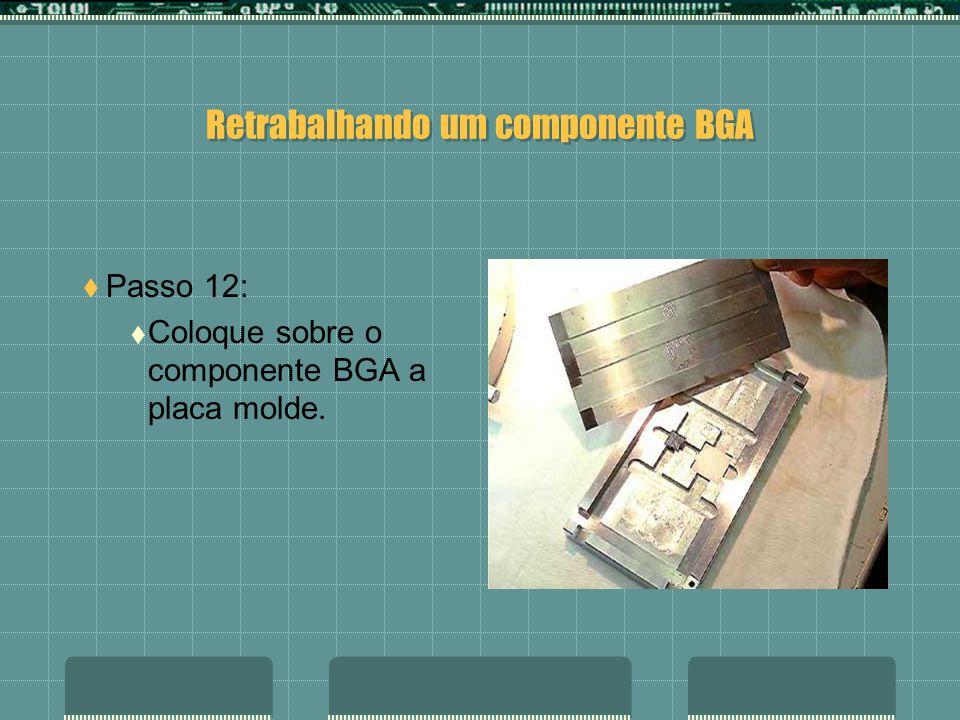Retrabalhando um componente BGA Passo 11: Com o pincel molhado no fluxo em pasta, passe-o na superfície do BGA.