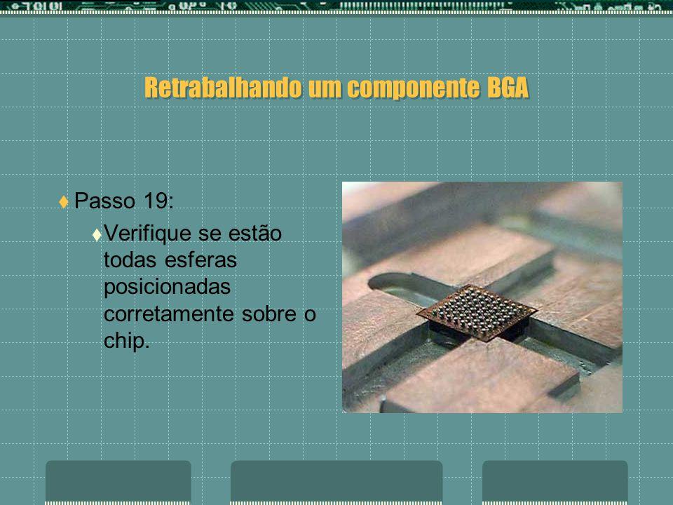 Retrabalhando um componente BGA Passo 18: Com cuidado remova a placa molde.