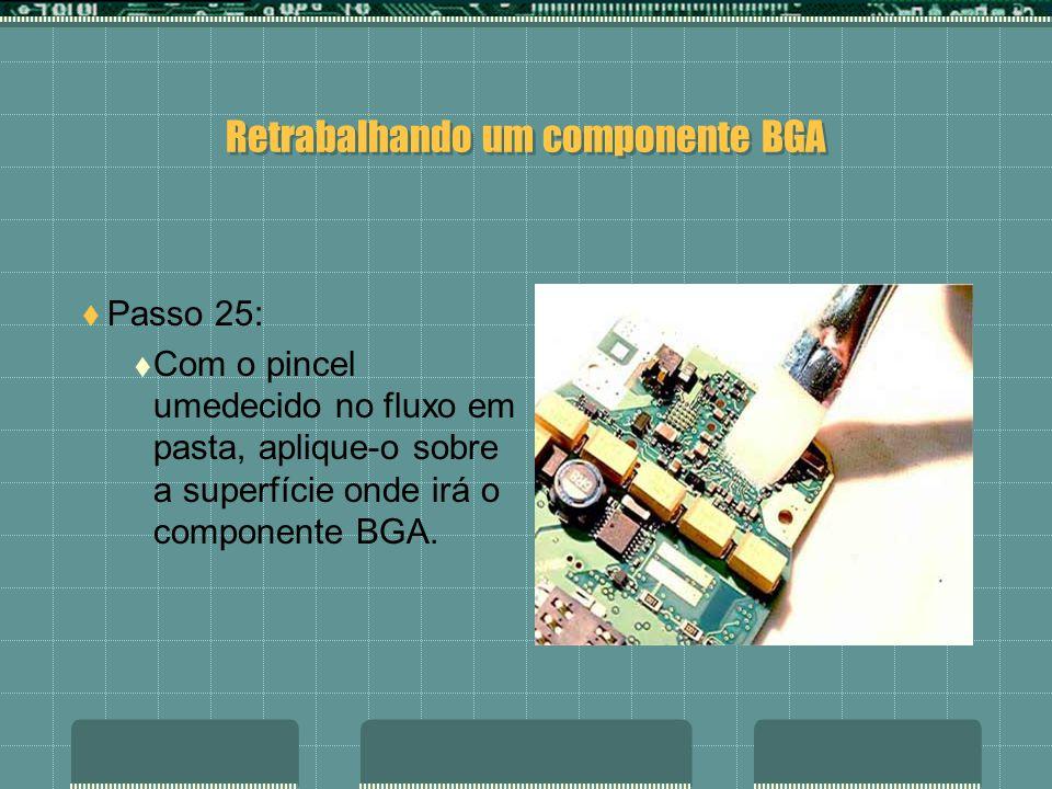 Retrabalhando um componente BGA Passo 24: Continue a limpeza com um pincel, removendo toda as impurezas.
