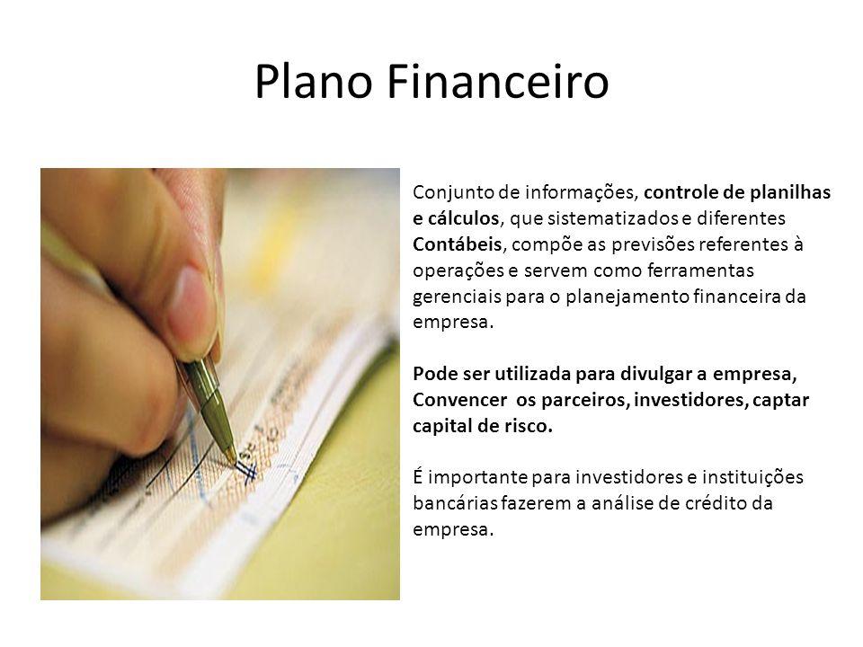 Plano Financeiro Conjunto de informações, controle de planilhas e cálculos, que sistematizados e diferentes Contábeis, compõe as previsões referentes