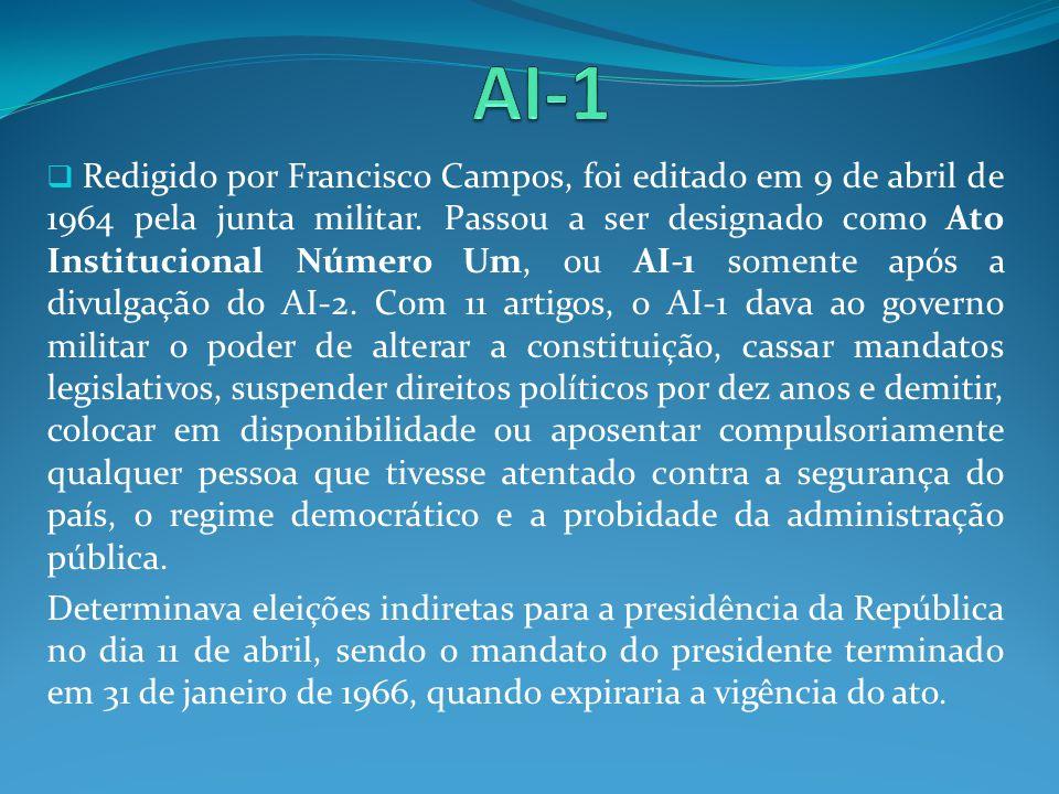 Redigido por Francisco Campos, foi editado em 9 de abril de 1964 pela junta militar. Passou a ser designado como Ato Institucional Número Um, ou AI-1