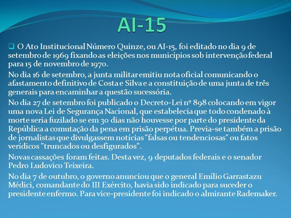 O Ato Institucional Número Quinze, ou AI-15, foi editado no dia 9 de setembro de 1969 fixando as eleições nos municípios sob intervenção federal para