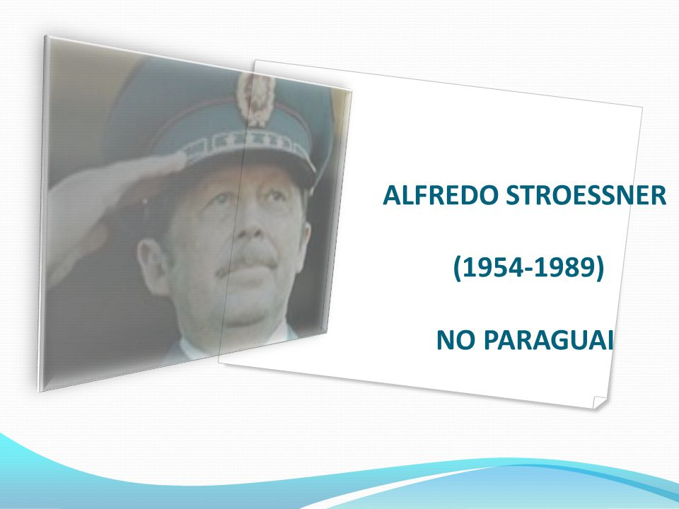 ALFREDO STROESSNER (1954-1989) NO PARAGUAI