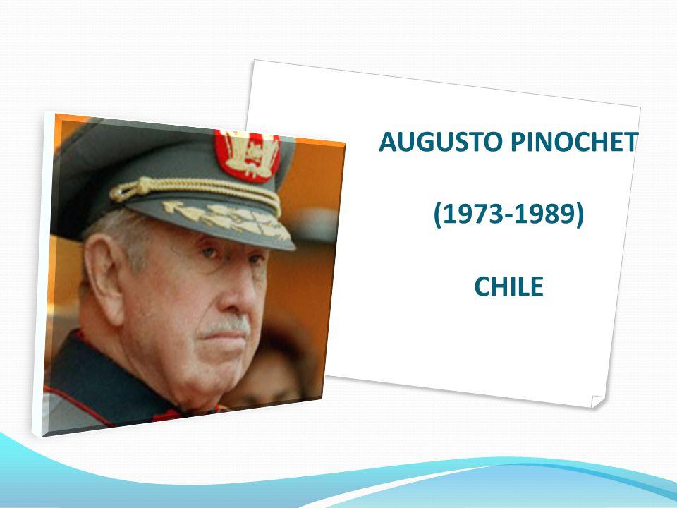 AUGUSTO PINOCHET (1973-1989) CHILE
