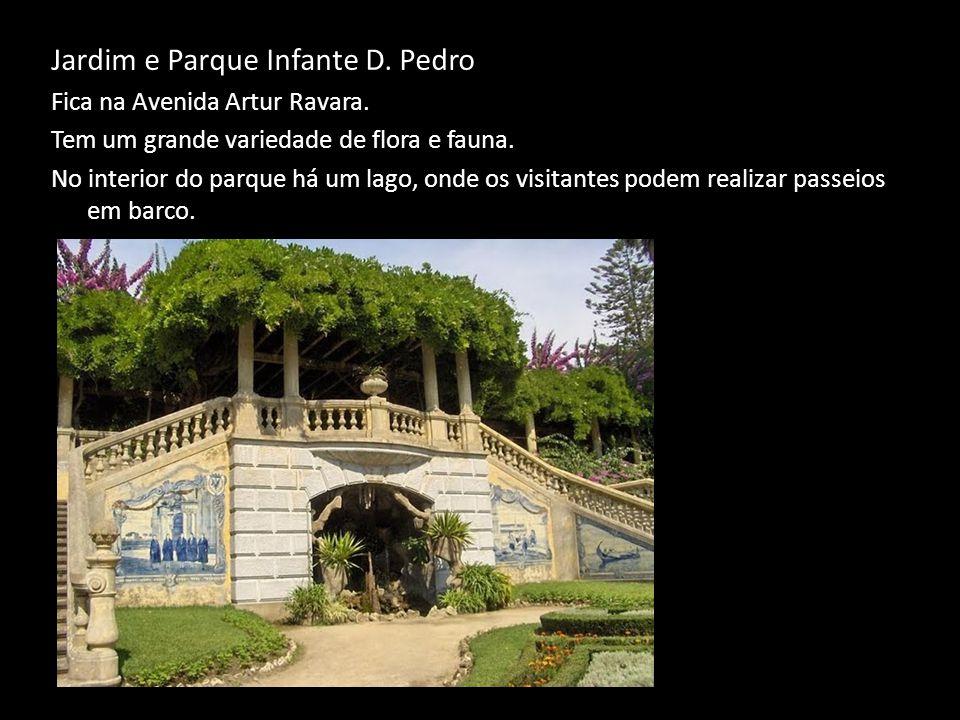 Jardim e Parque Infante D. Pedro Fica na Avenida Artur Ravara. Tem um grande variedade de flora e fauna. No interior do parque há um lago, onde os vis