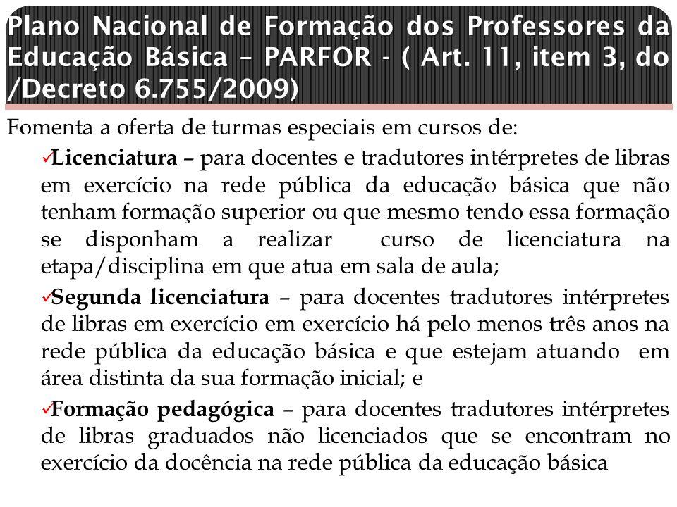 Plano Nacional de Formação dos Professores da Educação Básica – PARFOR - Plano Nacional de Formação dos Professores da Educação Básica – PARFOR - ( Art.
