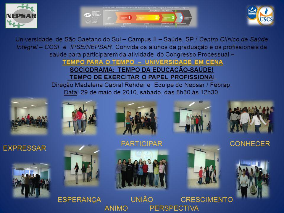 Universidade de São Caetano do Sul – Campus II – Saúde. SP / Centro Clínico de Saúde Integral – CCSI e IPSE/NEPSAR. Convida os alunos da graduação e o