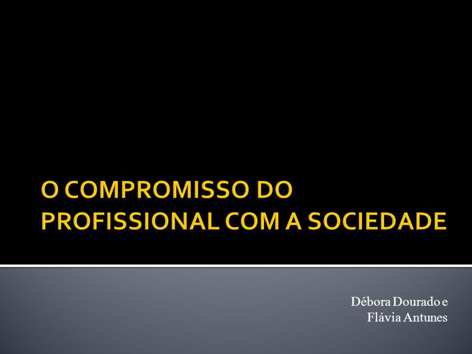 O compromisso do profissional com a sociedade.A educação e o processo de mudança social.