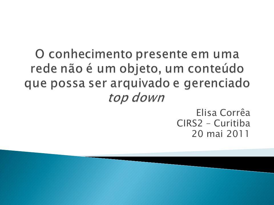 Elisa Corrêa CIRS2 – Curitiba 20 mai 2011