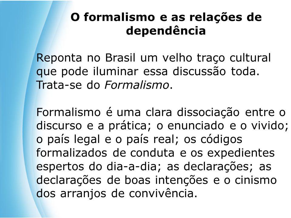 Esse jogo de faz de conta paira no cotidiano do brasileiro.