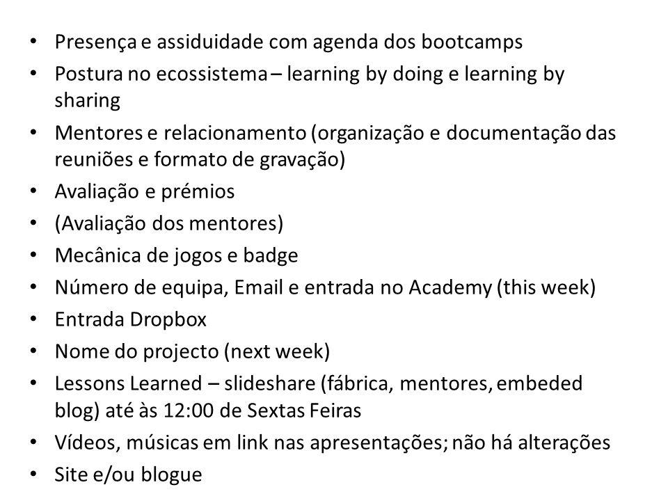 Presença e assiduidade com agenda dos bootcamps Postura no ecossistema – learning by doing e learning by sharing Mentores e relacionamento (organizaçã
