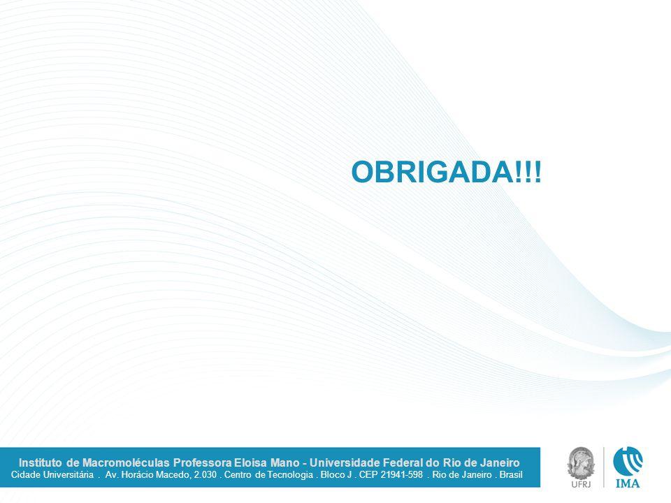 Instituto de Macromoléculas Professora Eloisa Mano - Universidade Federal do Rio de Janeiro Cidade Universitária. Av. Horácio Macedo, 2.030. Centro de