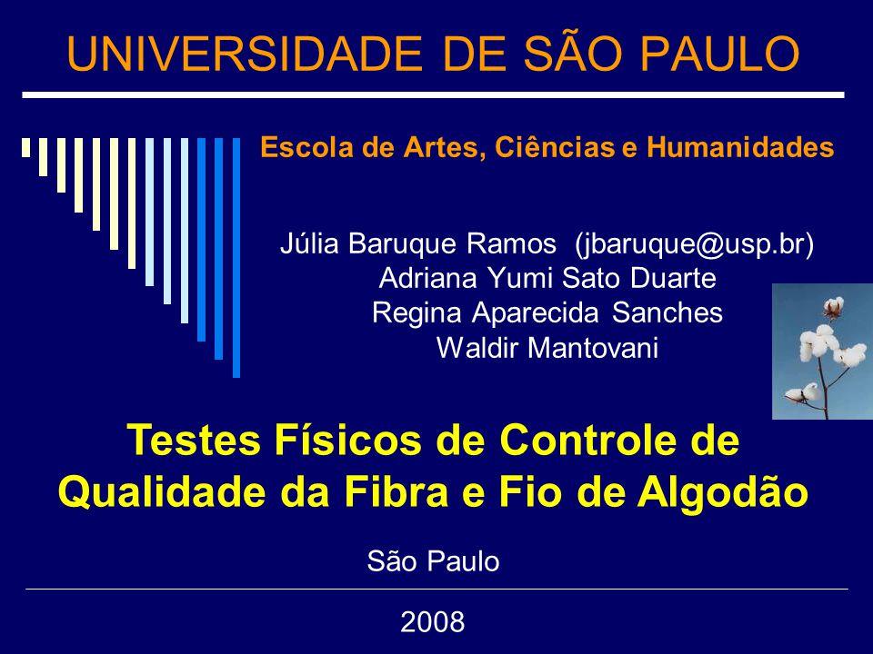 UNIVERSIDADE DE SÃO PAULO Escola de Artes, Ciências e Humanidades Júlia Baruque Ramos (jbaruque@usp.br) Adriana Yumi Sato Duarte Regina Aparecida Sanc