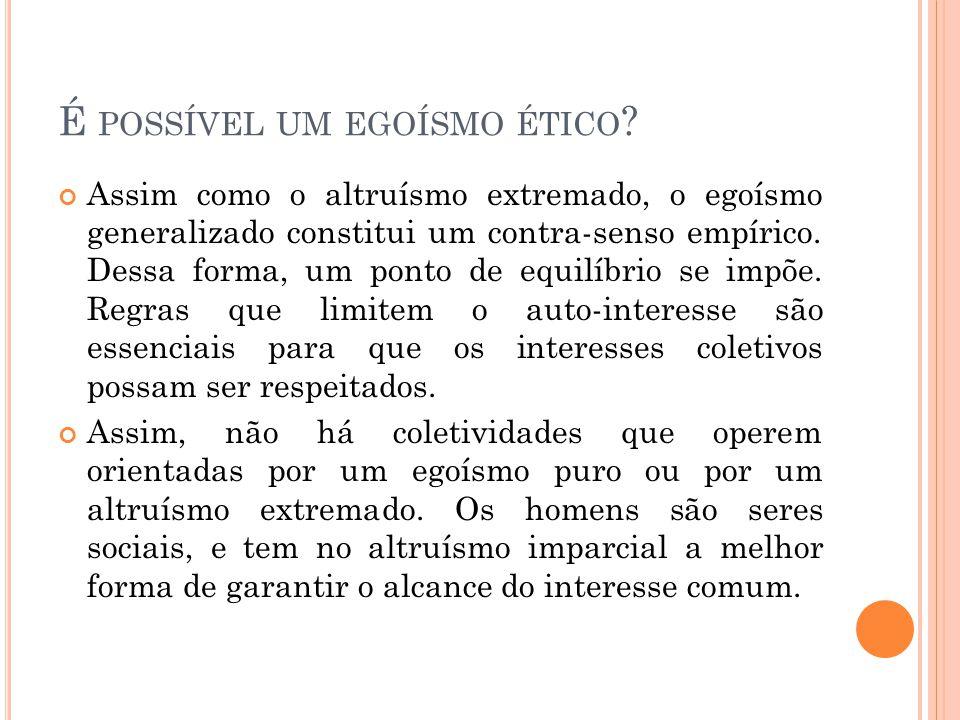 O S DIFERENTES TIPOS DE MORAIS A moral do sucesso é uma moral de natureza egoísta, abrangendo apenas setores importantes e não a totalidade da população.