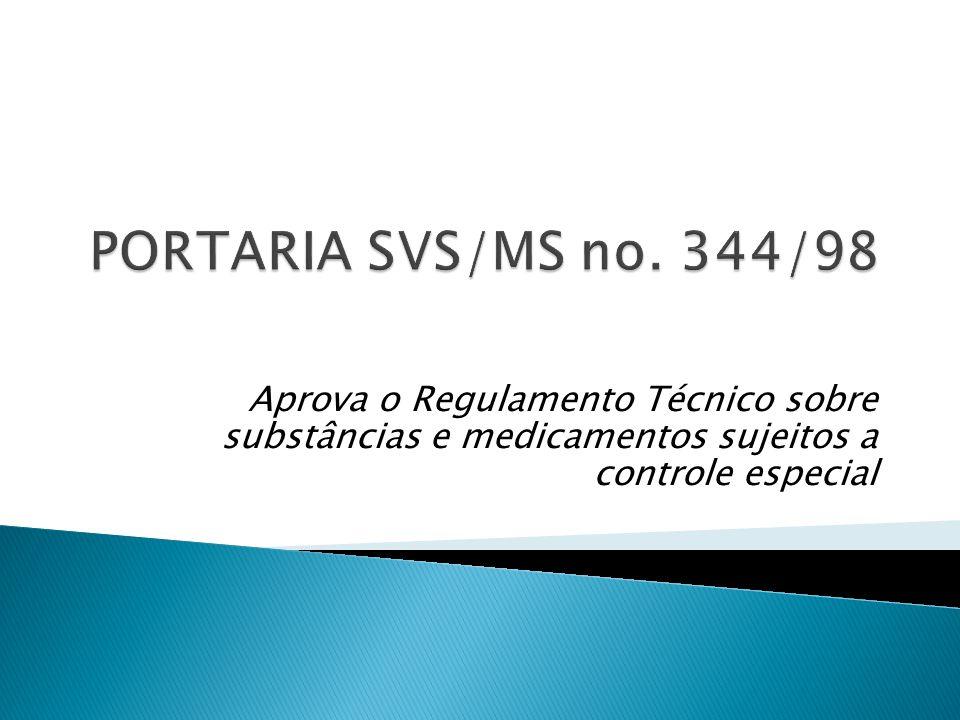 Aprova o Regulamento Técnico sobre substâncias e medicamentos sujeitos a controle especial