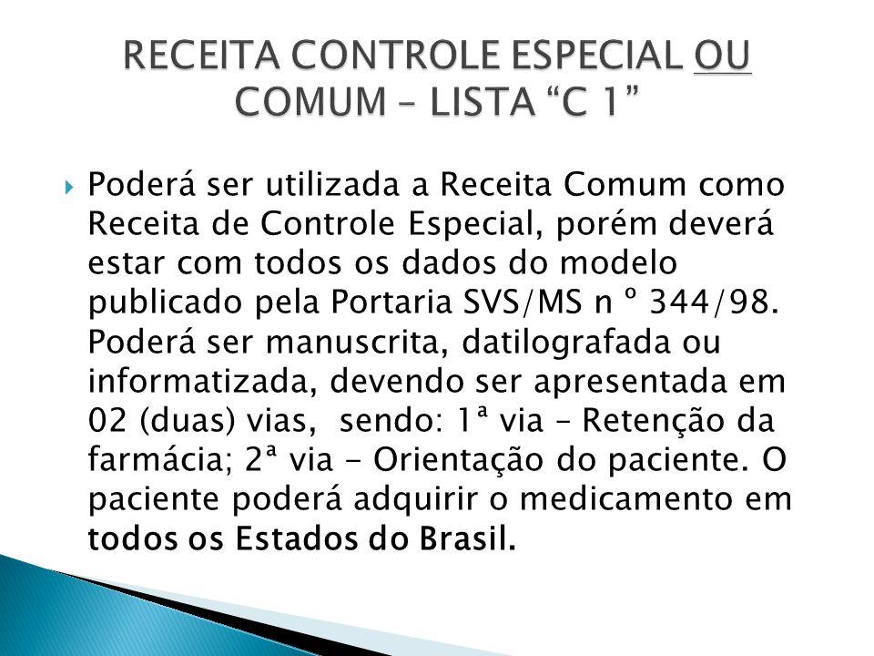 Poderá ser utilizada a Receita Comum como Receita de Controle Especial, porém deverá estar com todos os dados do modelo publicado pela Portaria SVS/MS