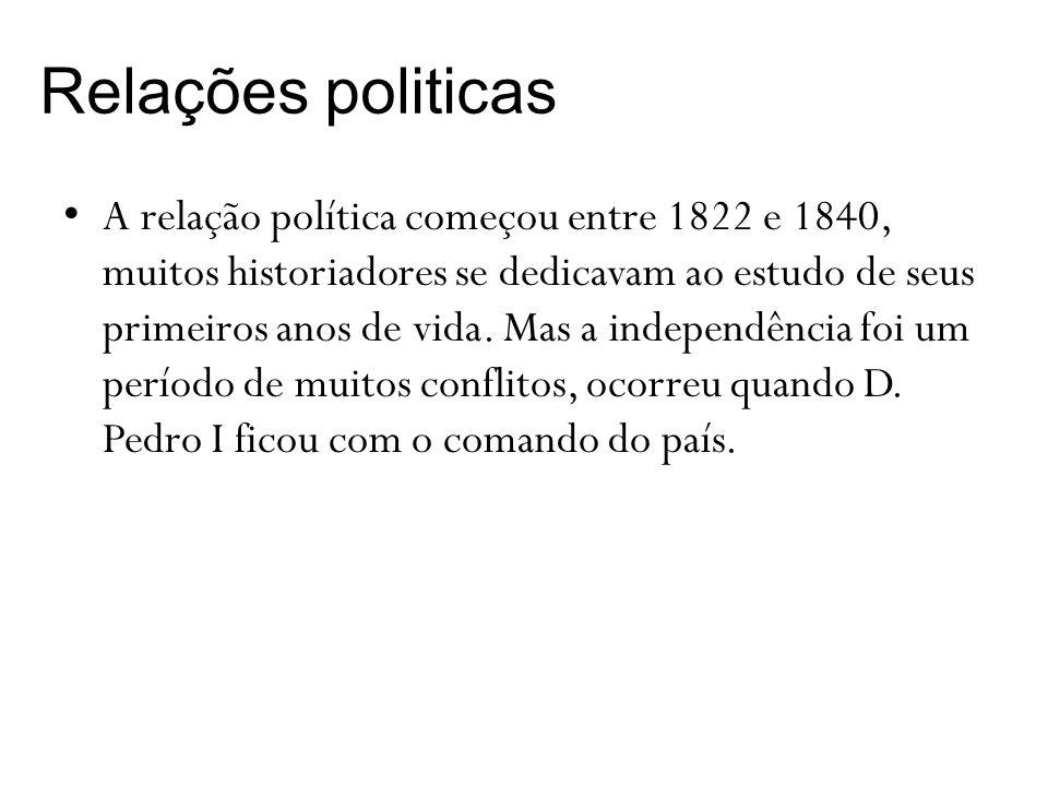A relação política começou entre 1822 e 1840, muitos historiadores se dedicavam ao estudo de seus primeiros anos de vida.
