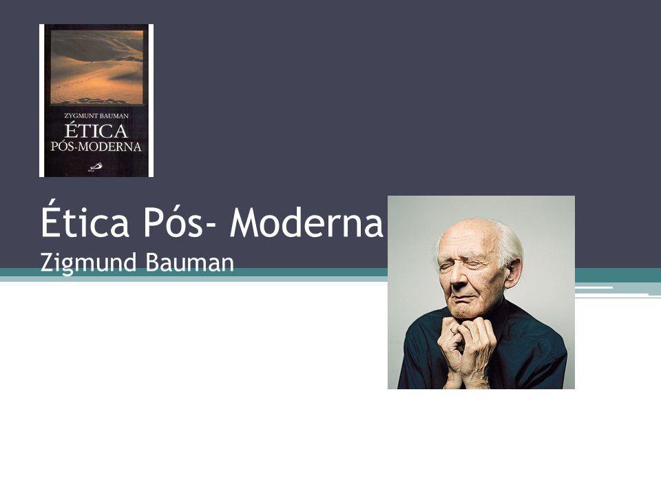 Ética Pós- Moderna Zigmund Bauman