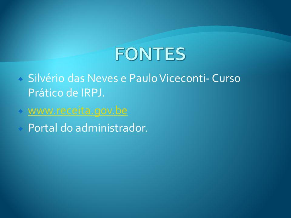 Silvério das Neves e Paulo Viceconti- Curso Prático de IRPJ. www.receita.gov.be Portal do administrador.