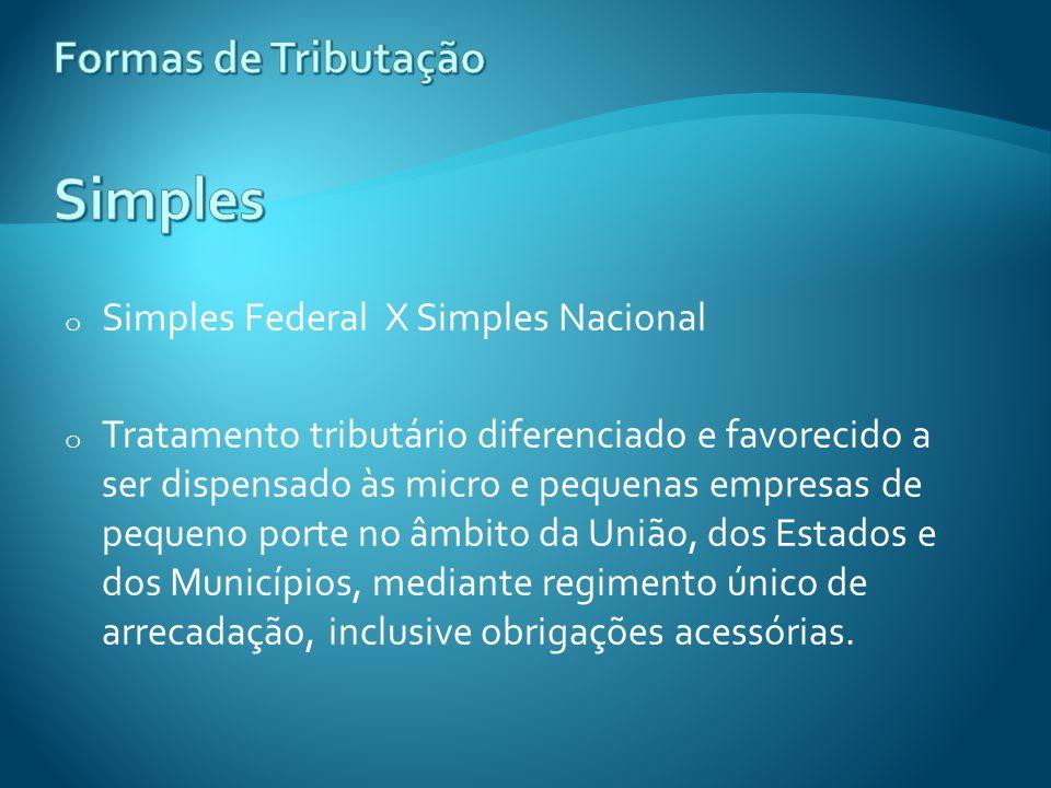 o Simples Federal X Simples Nacional o Tratamento tributário diferenciado e favorecido a ser dispensado às micro e pequenas empresas de pequeno porte
