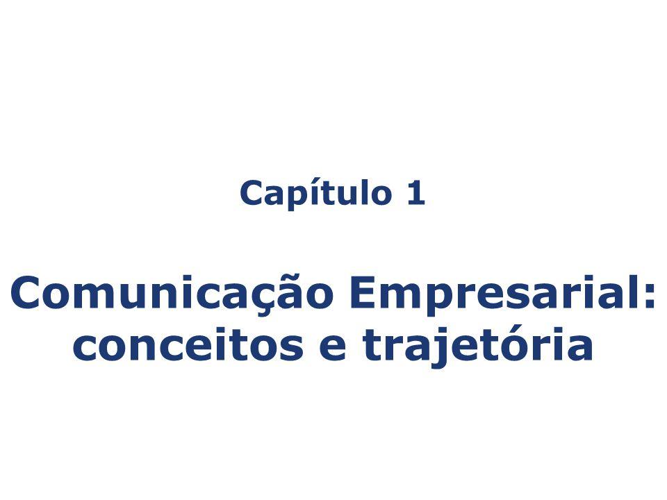 Capítulo 1 Comunicação Empresarial: conceitos e trajetória