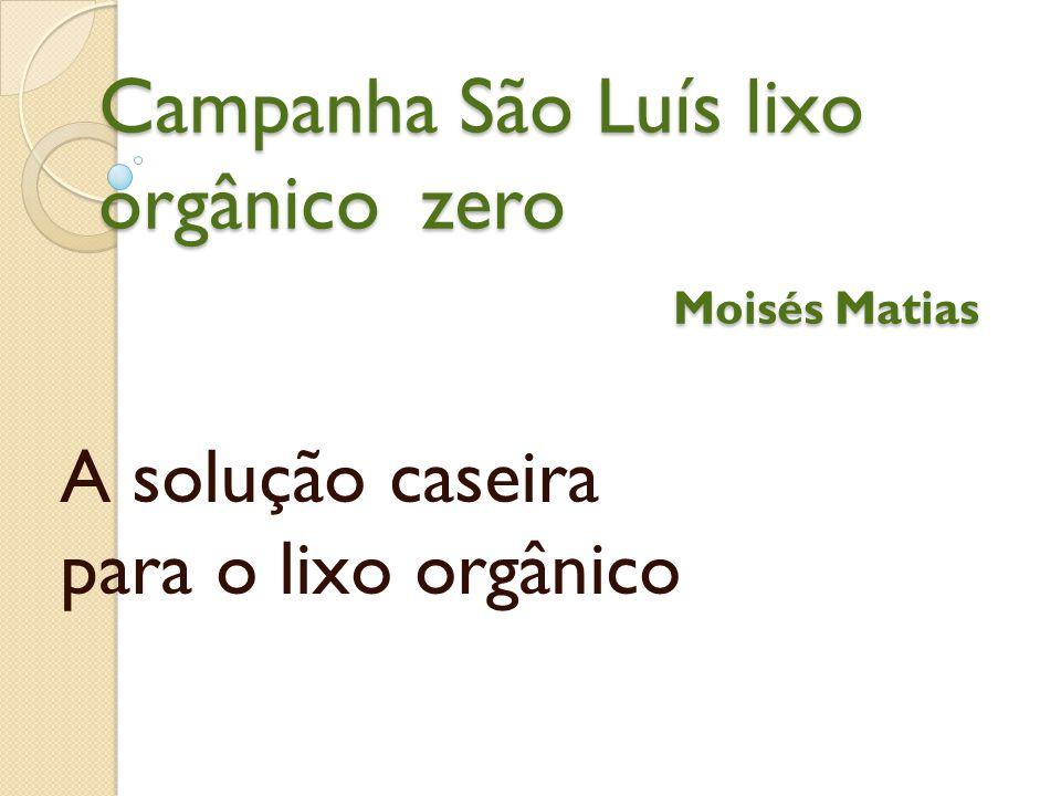 Campanha São Luís lixo orgânico zero Moisés Matias A solução caseira para o lixo orgânico