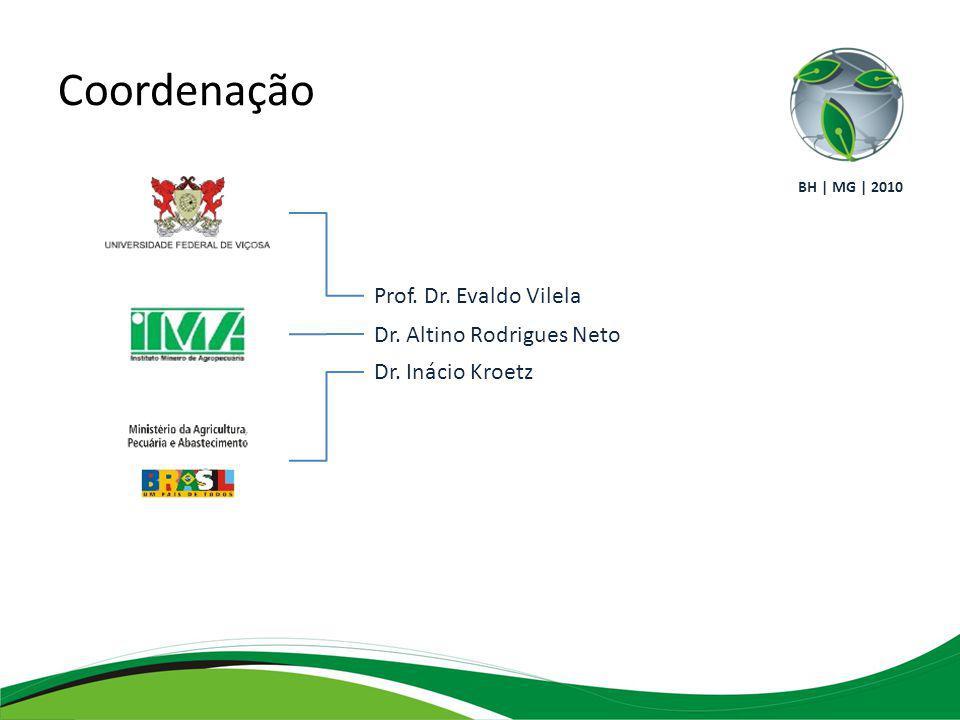 Coordenação Prof. Dr. Evaldo Vilela Dr. Altino Rodrigues Neto Dr. Inácio Kroetz BH | MG | 2010