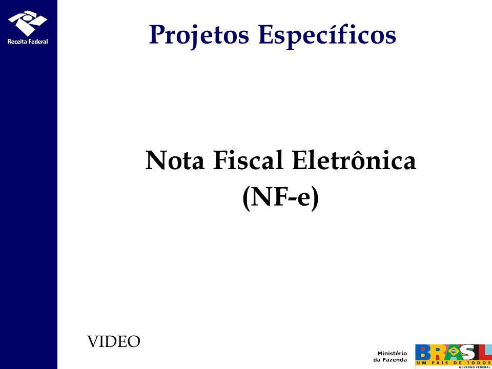 Nota Fiscal Eletrônica (NF-e) Projetos Específicos VIDEO