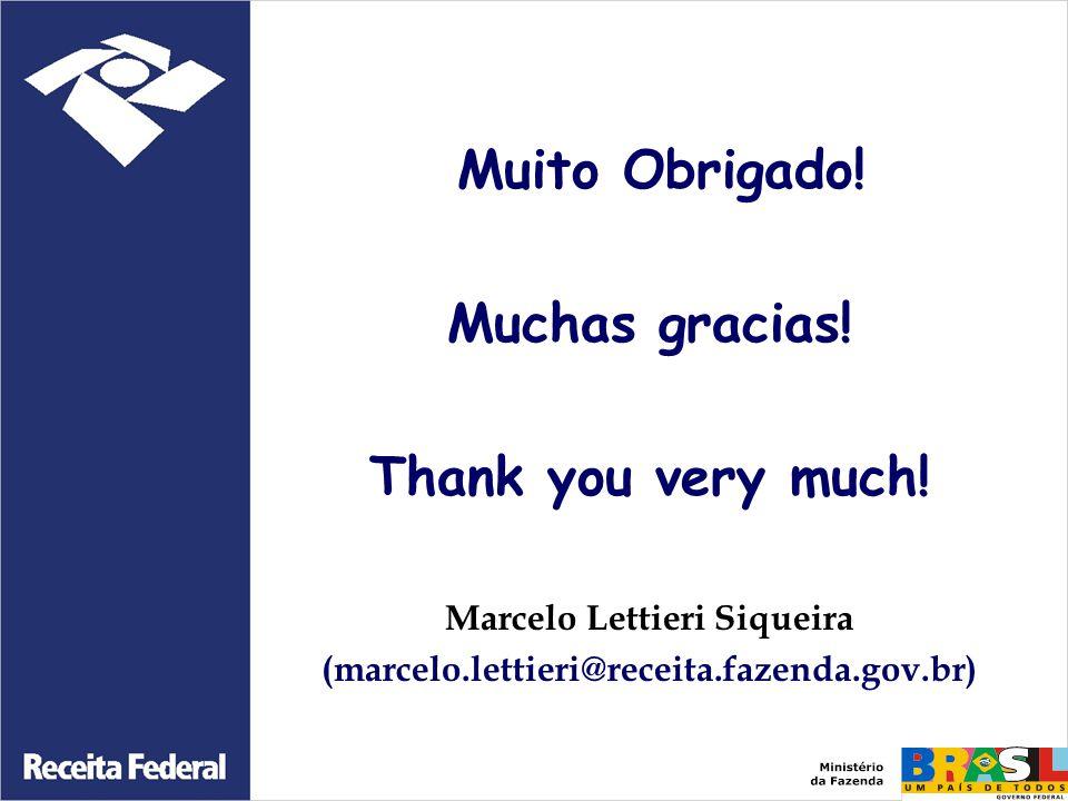 Muito Obrigado! Muchas gracias! Thank you very much! Marcelo Lettieri Siqueira (marcelo.lettieri@receita.fazenda.gov.br)