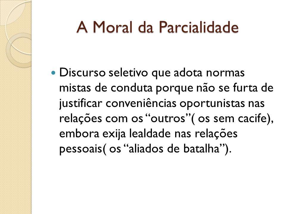 A Moral da Parcialidade Exemplo: