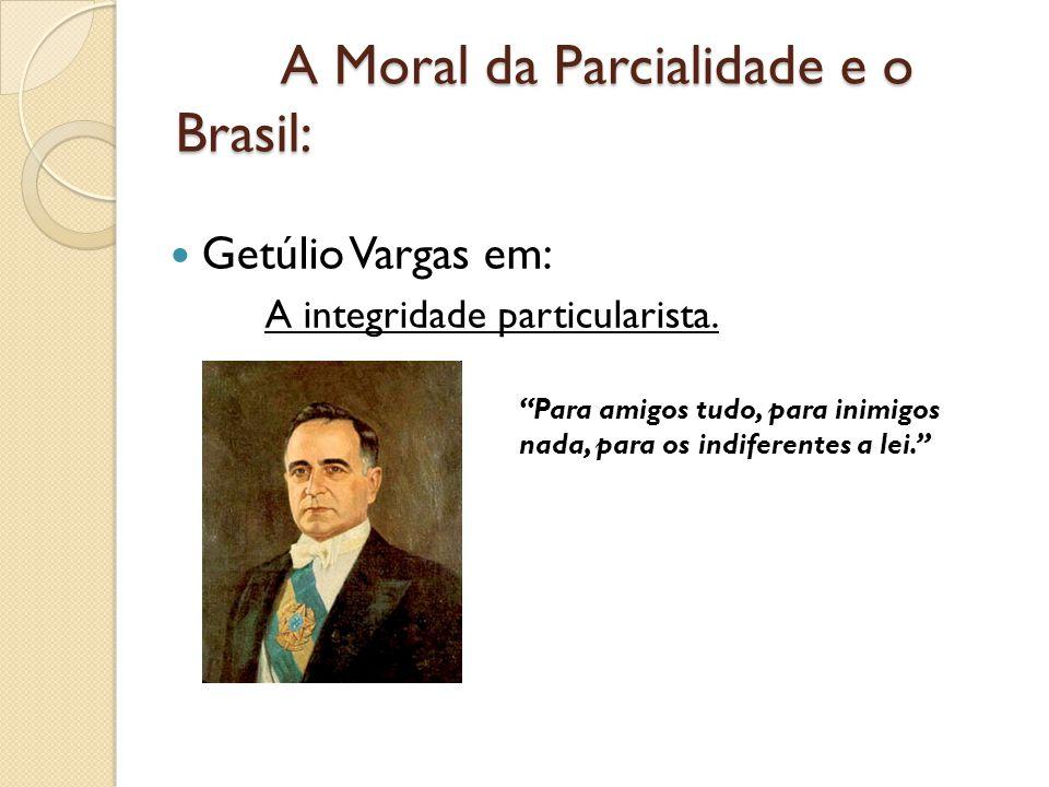 O Imaginário em Transição A partir da década de 1990 Em alta: Trabalho Esforço Mérito Prosperidade Aplicação universal das regras Em baixa: Jeitinho brasileiro