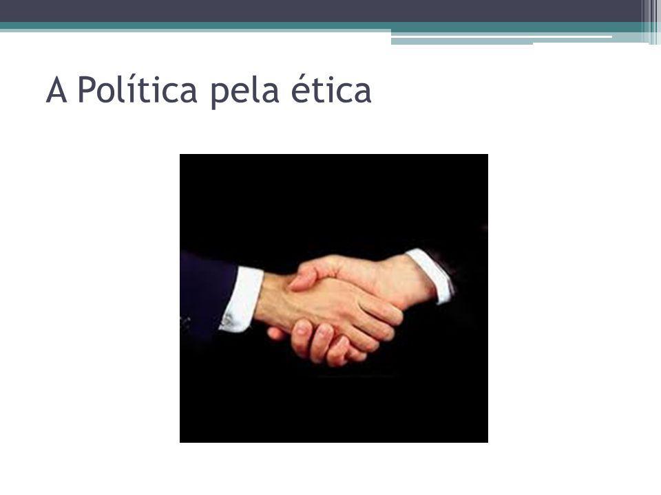 A Política pela ética