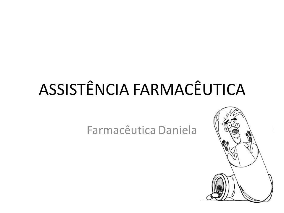 ASSISTÊNCIA FARMACÊUTICA Farmacêutica Daniela