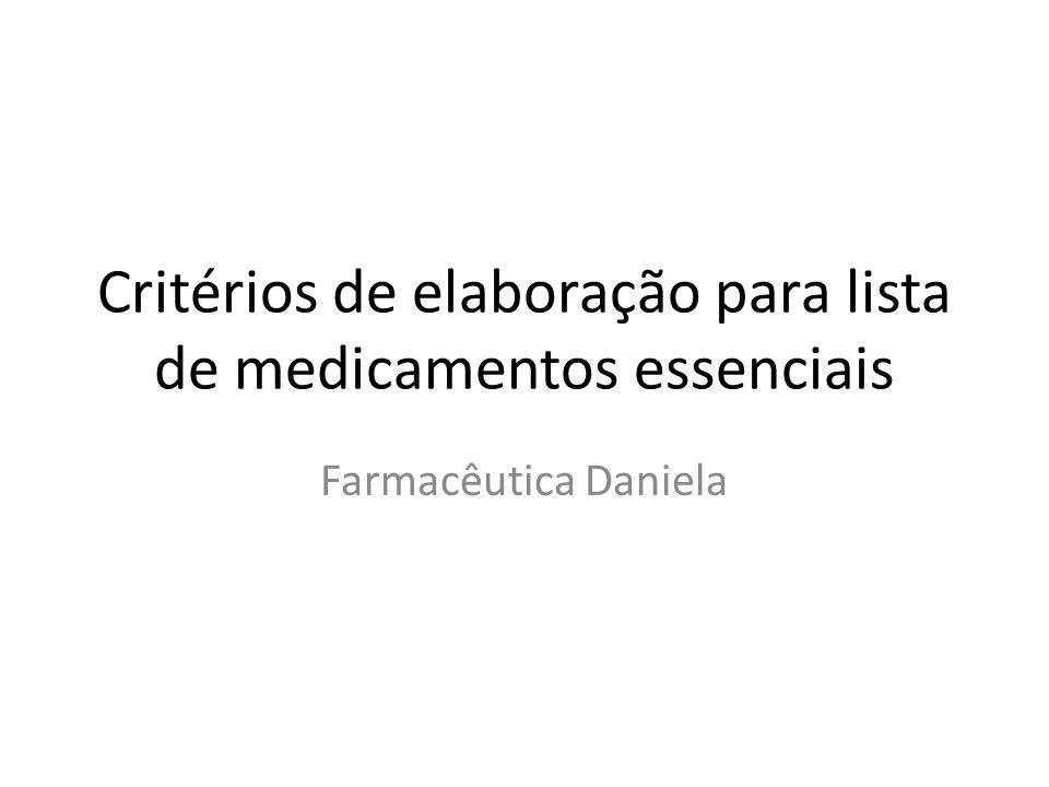 Critérios de elaboração para lista de medicamentos essenciais Farmacêutica Daniela