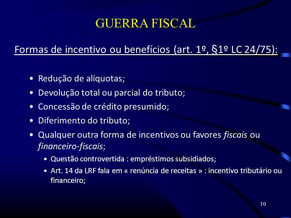 10 GUERRA FISCAL Formas de incentivo ou benefícios (art.
