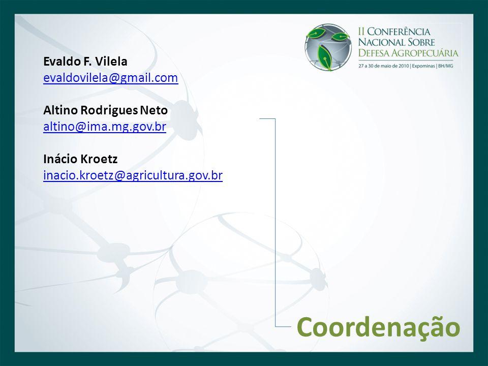 Coordenação Evaldo F. Vilela evaldovilela@gmail.com Altino Rodrigues Neto altino@ima.mg.gov.br Inácio Kroetz inacio.kroetz@agricultura.gov.br