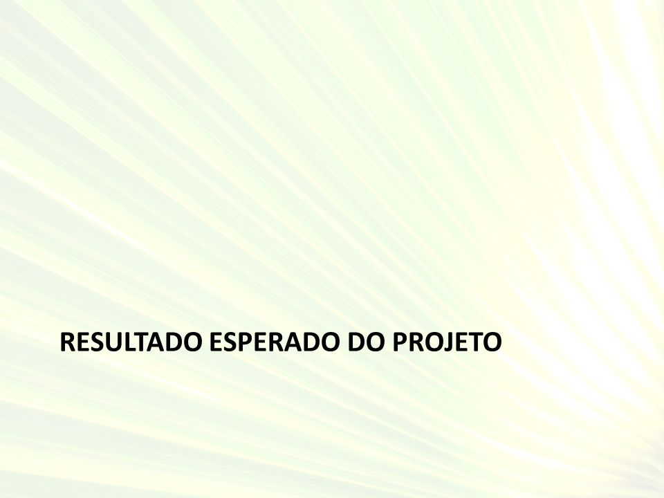 RESULTADO ESPERADO DO PROJETO