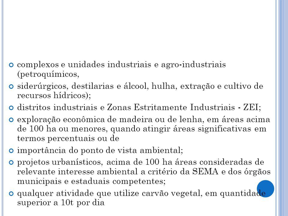 complexos e unidades industriais e agro-industriais (petroquímicos, siderúrgicos, destilarias e álcool, hulha, extração e cultivo de recursos hídricos