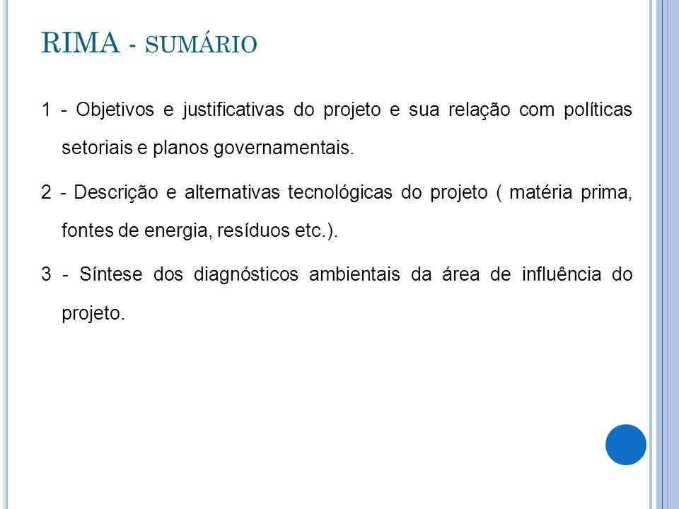RIMA - SUMÁRIO 1 - Objetivos e justificativas do projeto e sua relação com políticas setoriais e planos governamentais. 2 - Descrição e alternativas t