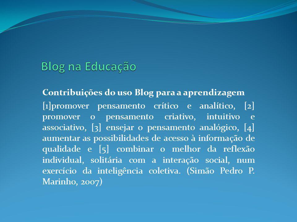 Contribuições do uso Blog para a aprendizagem [1]promover pensamento crítico e analítico, [2] promover o pensamento criativo, intuitivo e associativo,