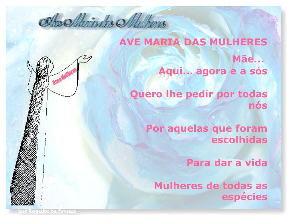 AVE MARIA DAS MULHERES Mãe...Aqui...