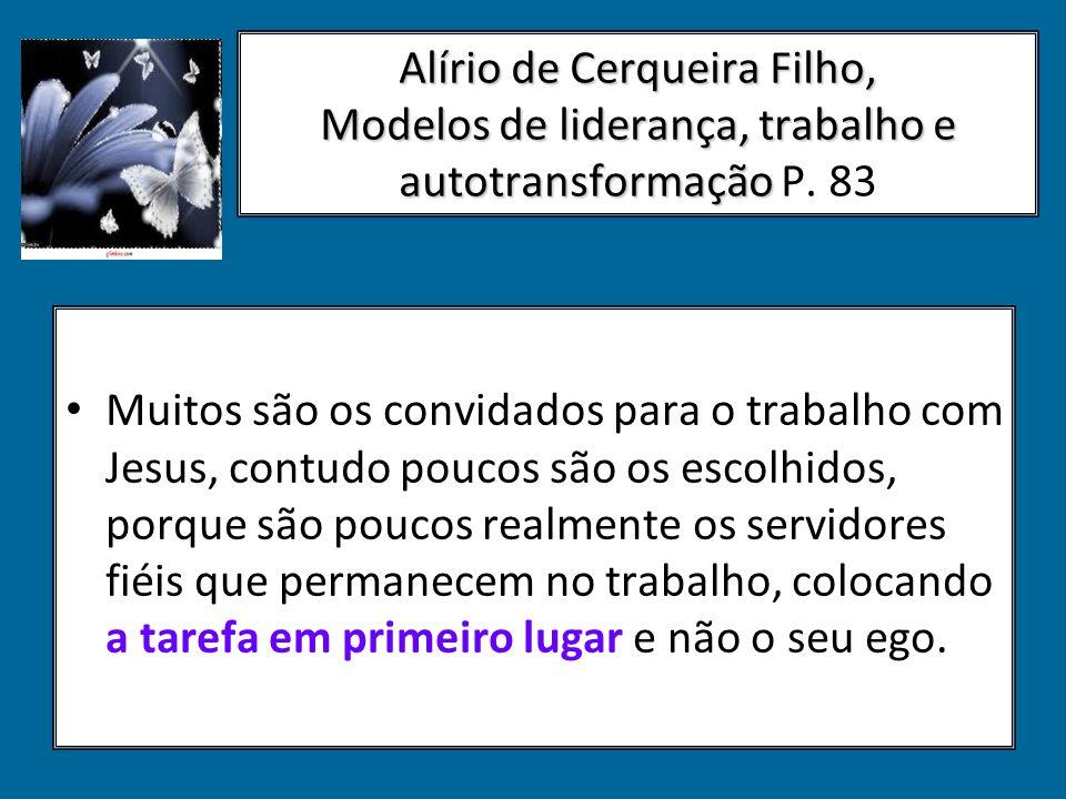 Alírio de Cerqueira Filho, Modelos de liderança, trabalho e autotransformação Alírio de Cerqueira Filho, Modelos de liderança, trabalho e autotransfor