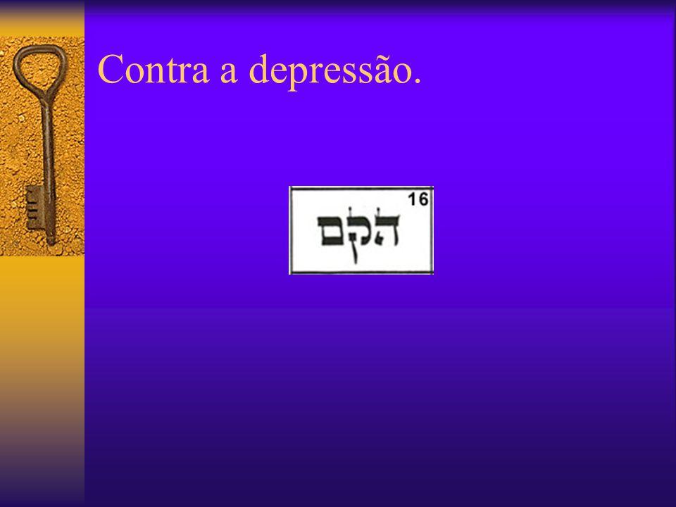 Contra a depressão.