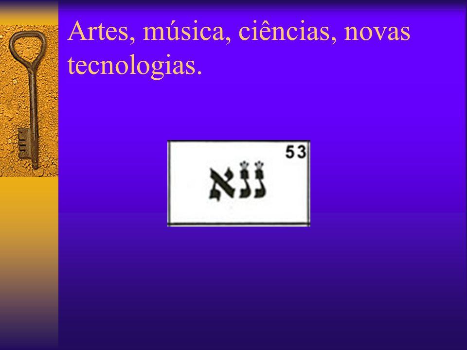 Artes, música, ciências, novas tecnologias.