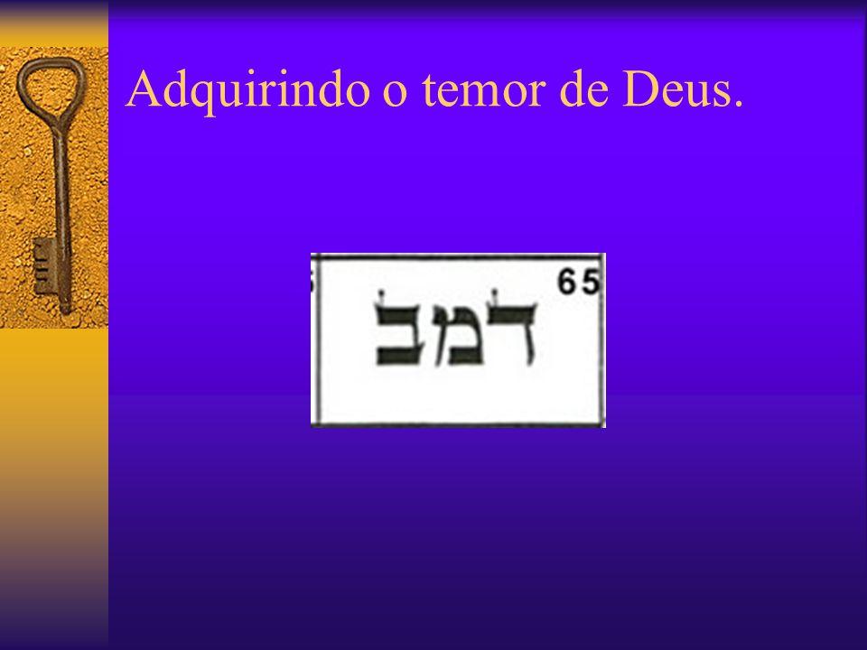 Adquirindo o temor de Deus.