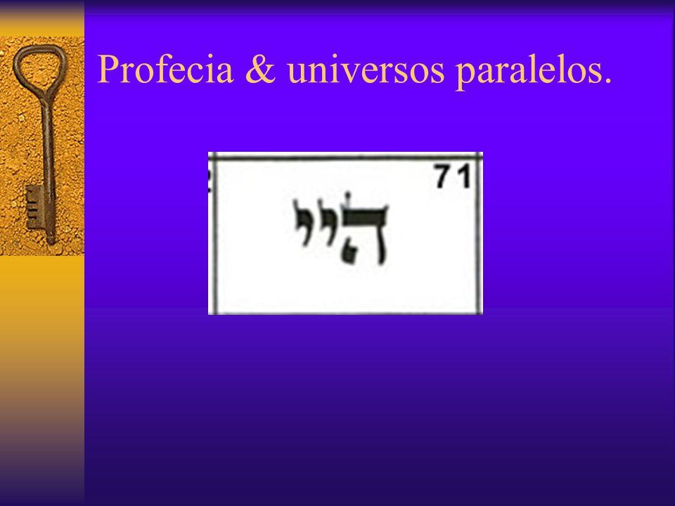 Profecia & universos paralelos.