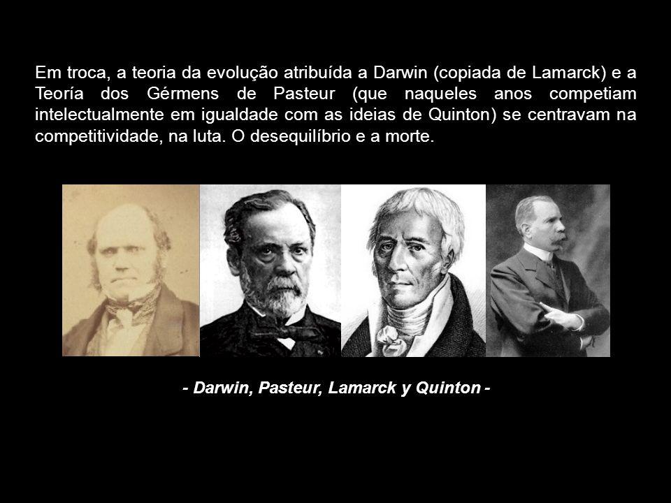 Em troca, a teoria da evolução atribuída a Darwin (copiada de Lamarck) e a Teoría dos Gérmens de Pasteur (que naqueles anos competiam intelectualmente em igualdade com as ideias de Quinton) se centravam na competitividade, na luta.